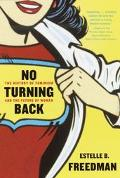 No Turning Back The History of Feminism and the Future of Women