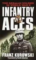 Infantry Aces: The German Wehrmacht in World War II - Franz Kurowski - Mass Market Paperback