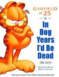 In Dog Years I'd Be Dead Garfield at 25
