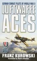 Luftwaffe Aces German Combat Pilots of Ww II
