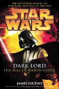 Star Wars Dark Lord The Rise of Darth Vader
