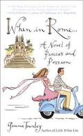 When In Rome... A Novel Of Passion And Piazzas