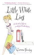Little White Lies A Novel of Love And Good Intentions