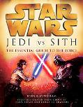Star Wars:Jedi Vs Sith The Essential Guide to the Force
