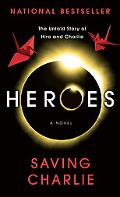 Heroes: Saving Charlie: A Novel