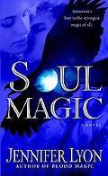 Soul Magic: A Novel