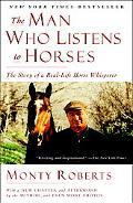 Man Who Listens to Horses: The Story of a Real-Life Horse Whisperer
