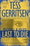 Last to Die (with bonus short story John Doe): A Rizzoli & Isles Novel (Rizzoli & Isles Novels)