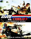 G.I. Joe vs. Cobra: The Essential Guide to G.I. JOE 1982-2008