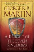 Knight of the Seven Kingdoms : Being the Adventures of Ser Duncan the Tall, and His Squire, Egg