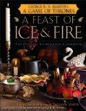 Feast of Ice and Fire : The Official Companion Cookbook