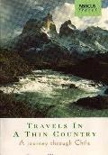 Travels in a Thin Country: A Journey through Chile - Sara Wheeler - Paperback