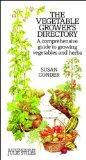 The Vegetable Grower's Directory: A comprehensive guide to growing vegetables and herbs.: A ...