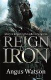 Reign of Iron (The Iron Age Trilogy)