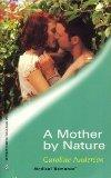A Mother by Nature (Harlequin Medical Romance #3)