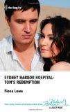 Sydney Harbor Hospital: Toms Redemption (Harlequin Medical, 535)