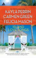 Island Love Songs : Seven Nights in Paradise the Wedding Dance Orchids and Bliss
