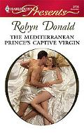 Mediterranean Prince's Captive Virgin (Harlequin Presents #2776)