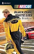 Black Flag, White Lies (Harlequin NASCAR Series)