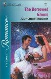 The Borrowed Groom (The Circle K Sisters) (Silhouette Romance, 1457)