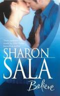 Believe: The Miracle Man; When You Call My Name; Shades of a Desperado - Sharon Sala - Mass ...