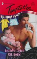 Oh, Baby!: Bachelors and Babies