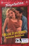 Blame It on Babies - Kristine Rolofson - Mass Market Paperback