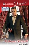 El Millonario del Atico B: (The Millionaire in Penthouse B) (Harlequin Deseo (Spanish)) (Spa...