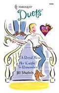 Royal Mess/Her Knight to Remember - Jill Shalvis - Mass Market Paperback - 2 BKS IN 1