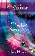 Her Brother's Keeper - Valerie Hansen - Mass Market Paperback