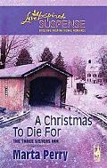 A Christmas to Die For [Love Inspired Suspense Series]