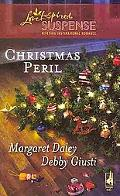 Christmas Peril: Merry Mayhem\Yule Die (Steeple Hill Love Inspired Suspense)