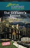 The Officer's Secret (Love Inspired Suspense)