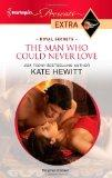 The Man Who Could Never Love (Harlequin Presents Extra)