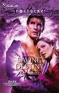 Saving Destiny [Silhouette Nocturne Series #27]