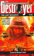 Last Monarch, Vol. 120 - Warren B. Murphy - Mass Market Paperback