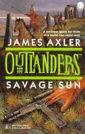 Outlanders: Savage Sun, Vol. 3 - James Axler - Mass Market Paperback