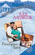 Prescription: Baby - Jule McBride - Mass Market Paperback