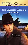 Brother Returns (Harlequin Super Romance Series #1474)