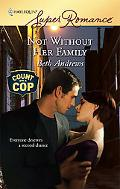 Not without Her Family (Harlequin Super Romance Series #1496)
