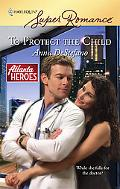 To Protect the Child (Harlequin Super Romance Series #1497)