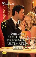 Executive's Pregnancy Ultimatum (Silhouette Desire)