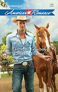Bachelor Cowboy (Harlequin American Romance Series)