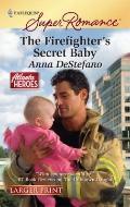 The Firefighter's Secret Baby (Harlequin Super Romance (Larger Print))