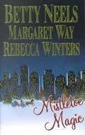 Mistletoe Magic: A Christmas Romance, an Outback Christmas, Sarah's First Christmas
