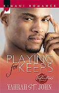 Playing For Keeps (Kimani Romance Series #80)