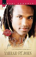This Time For Real (Kimani Romance Series #127)