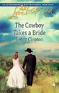 The Cowboy Takes a Bride (Love Inspired Series)