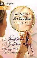 Like Mother, Like Daughter-but in a Good Way Born in My Heart/Becoming My Mother/The Long Di...