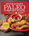 Quick and Easy Paleo Comfort Foods : 150 Delicious Gluten-Free Recipes